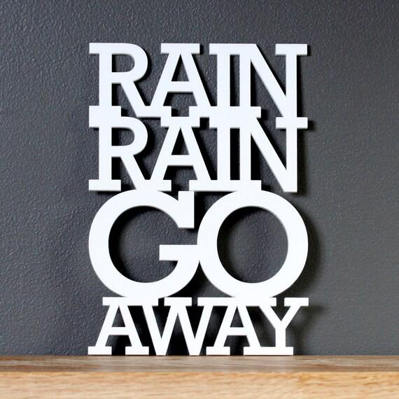 Rain rain go away acrylic sign - wall decoration for vintage or modern decor