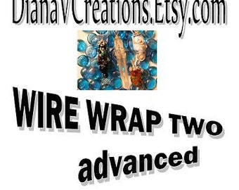 Wire Wrap Two DVD tutorial Instruction, intermediate to advanced level