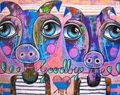 RESERVED FOR PUPPERONI- Goodbye of the Cottage Pigs (Original Painting) 80x60cm