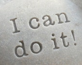 I can do it - Message Stone by sjEngraving