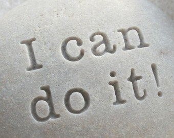 I can do it - uplifting message stone by sjEngraving