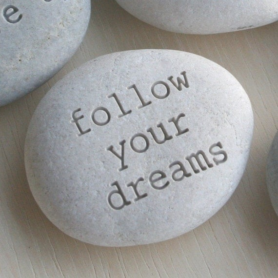 Gift for grads - follow your dreams - Message Stone by sjEngraving