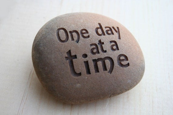 One day at a time Engraved Inspirational Stone