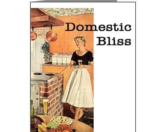 """Feminist Greeting Card - """"Domestic Bliss...NOT"""" - Housewife from Hell -Beer - Greeting Card"""