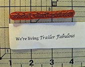 SALE - We're Living Trailer Fabulous - Funny UM Rubber Stamp by Altered Attic Say Anything