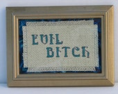 Evil Bitch Counted Cross Stitch