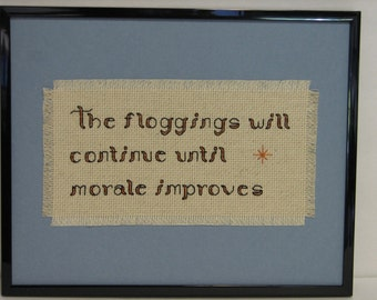 The Floggings Will Continue Until Morale Improves Counted Cross Stitch