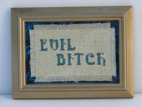 Evil Bitch Counted Cross Stitch