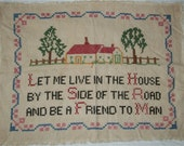 Charming ANTIQUE CROSSTITCH SAMPLER - Vintage Embroidered Verse on Linen - The House by the Road - Shabby Cottage Chic