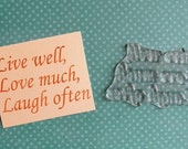 live well, love much, laugh often quote clear polymer rubber stamp