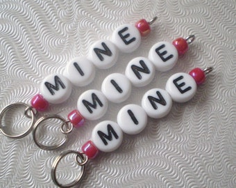 Mine, Mine, Mine Stitch Markers - handmade for knit or crochet -  available in lots of colors and sizes