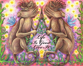 """Life Is Good - an 8 x 10"""" ART PRINT of two playful quirky monkeys who carry a positive message to live an inspirational and joyful life"""