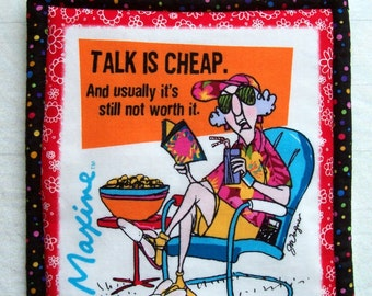 "MAXINE ""Talk Is Cheap"" 100% cotton Prewashed Handmade Pot Holder Hot Pad (#PH115A)"