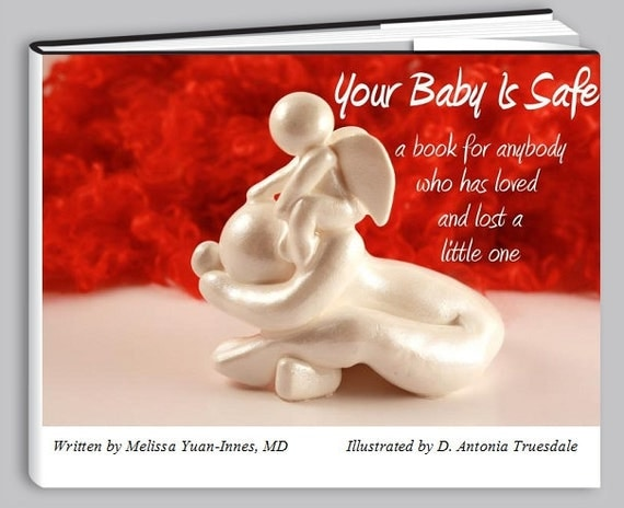 Reserved for Jessica - Your Baby Is Safe - Written by Melissa Yuan-Innes, MD and Illustrated by D. Antonia Truesdale
