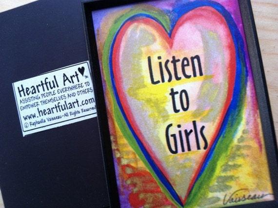 LISTEN To GIRLS Inspirational Quote Motivational Print Heart Saying Family Positive Encouragement Esteem Heartful Art by Raphaella Vaisseau