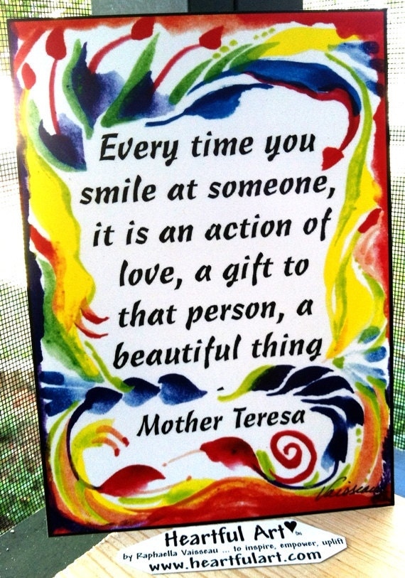 EVERY Time You Smile MOTHER TERESA 5x7 Inspirational Quote Motivational Print Home Decor Wall Saying Gift Heartful Art by Raphaella Vaisseau
