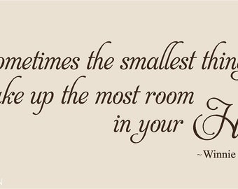 Winnie the Pooh quote Wall Decal • Sometimes the smallest things take up the most room in your heart •  Butterfly Decal • Nursery Kids Room