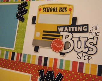Premade Waiting at the Bus Stop school 12x12 Scrapbook Pages for boy girl family