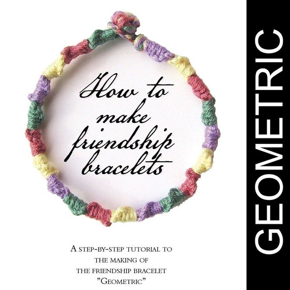 eBook - A Tutorial to Friendship Bracelets plus The Geometric Pattern - INSTANT DOWNLOAD