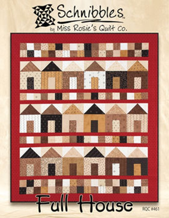 Full House Quilt PATTERN Miss Rosie's - Schnibbles free ship
