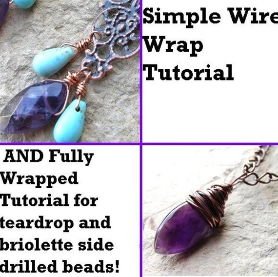PDF Tutorial - Wire Wrapped Side Drilled Teardrop or Briolette Shaped Beads - for earrings and necklaces