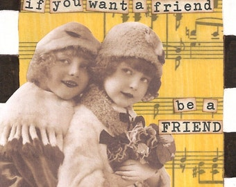SALE - be a friend - 4 x 4 ORIGINAL COLLAGE by Nancy Lefko