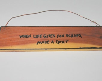 When Life Gives You Scraps Sign