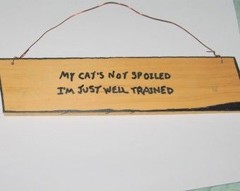 My Cat's Not Spoiled Sign