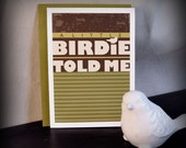 Greeting Card with fun modern typography and bird illustrations - A Little BIRDIE TOLD ME