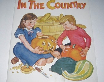 In The Country Vintage 1940s Children's Book or Reader with Halloween Jack o Lantern