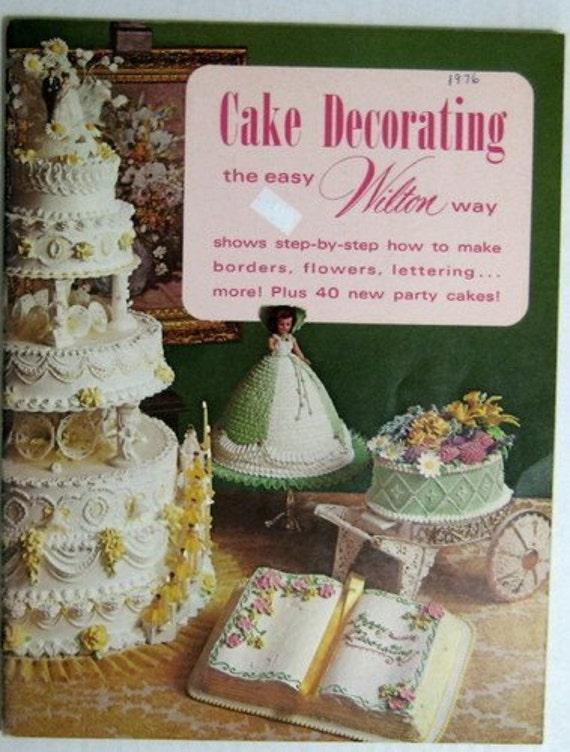 Cake Decorating Books Wilton : 1973 Wilton Cake Decorating Book the Wilton Way Borders