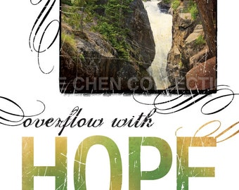 Christian Gift - Encouragement Gift - Inspirational Quote - Inspirational Artwork - Overflow with HOPE - Contemporary Christian Art