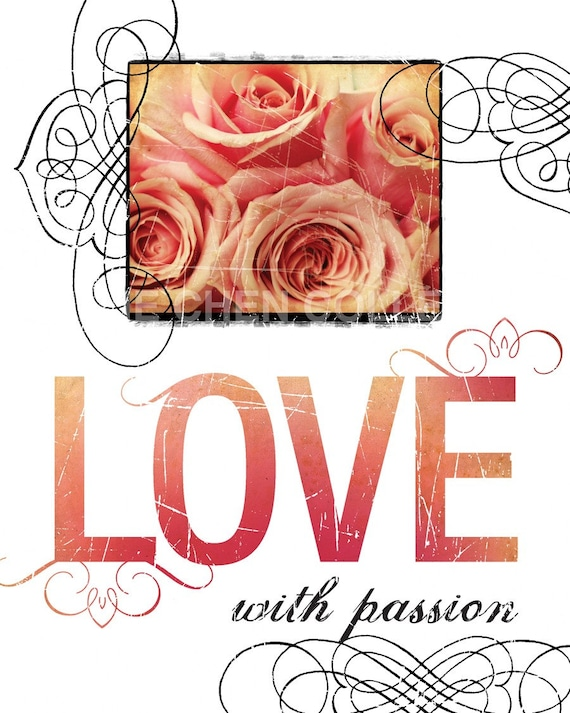 Wedding Gift - Valentine's Day Gift - Anniversary Gift - Inspirational Gift - Inspirational Art - Motivational Quote - LOVE with Passion