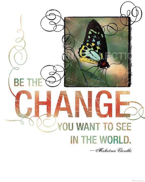 gandhi quote be the change you want to see in by