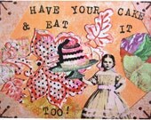 Have Your Cake and Eat it Too, Altered Art Greeting Card, Size 5x7, Blank Inside, Card Print