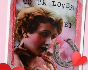 Altered Art Valentine Greeting Card, Size 5x7, Lucky to be Loved by You