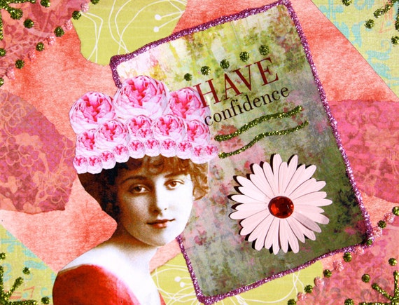 Handmade Altered Art Greeting Card, size 4 X 51/2, Have Confidence, Blank Inside