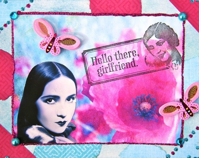 Handmade Altered Art Greeting Card, size 5x7, Hello There Girlfriend, Blank Inside