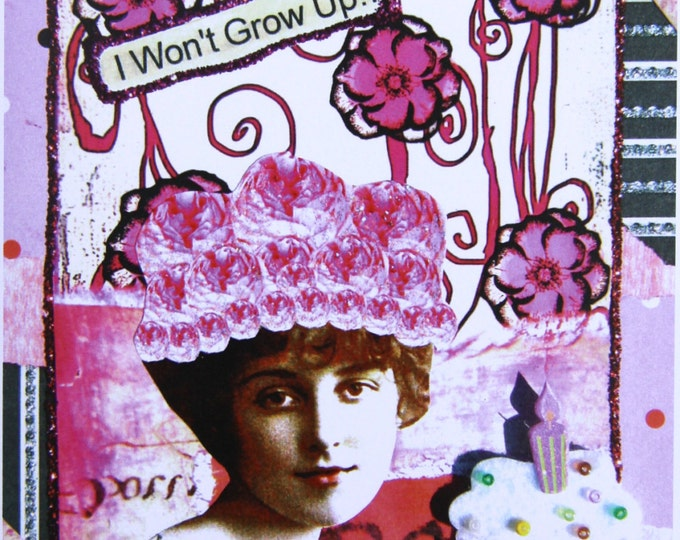 I Won't Grow Up, Altered Art Greeting Card, Size 5x7, Blank Inside, Card Print
