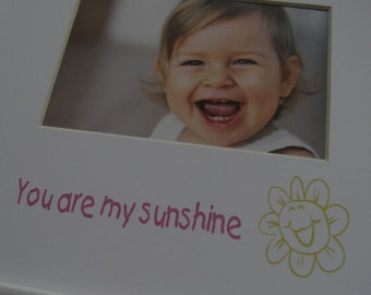 You are my sunshine with a happy sun 8 x 10 Photo Picture Mat Design M31