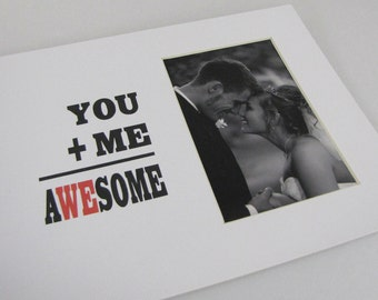 You Plus Me Equals Awesome Picture Frame Photo Mat Design M61