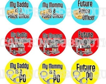 4X6- DADDY MOMMY is a Police Officer Firefighter Po Co Sherriff - Bottlecap Graphic Digital Image Collage Sheets - No.302