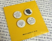 Say What...  - Pack of 4 Customised Badges