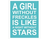Children's Wall Art / Nursery Decor A Girl Without Freckles QUOTE 8x10 inch poster print by Finny and Zook