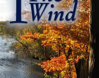 I, The Wind eBook of Inspirational Poetry with Photography by J. L. Fleckenstein