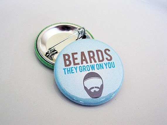 Beards, They Grow On You Pinback Button