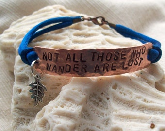 Not All Those Who Wander Are Lost - hand stamped copper bracelet