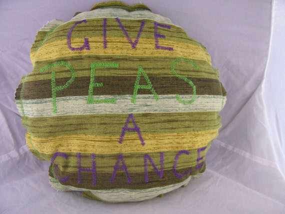 Recycled Art Pillow Give Peas a Chance Made from Reclaimed Fabric Eco-Friendly Filling