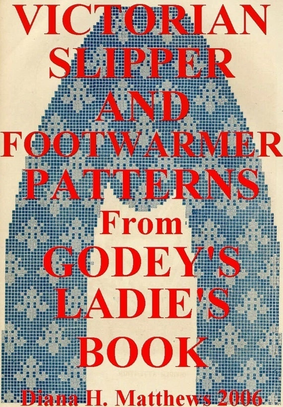 Slipper and Footwarmer Patterns from Godey's Lady's Book ebook pdf file