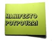 Manifesto Potpourri